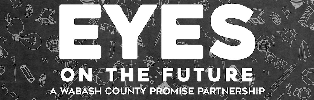 Eyes on the future - a Wabash county promise partnership